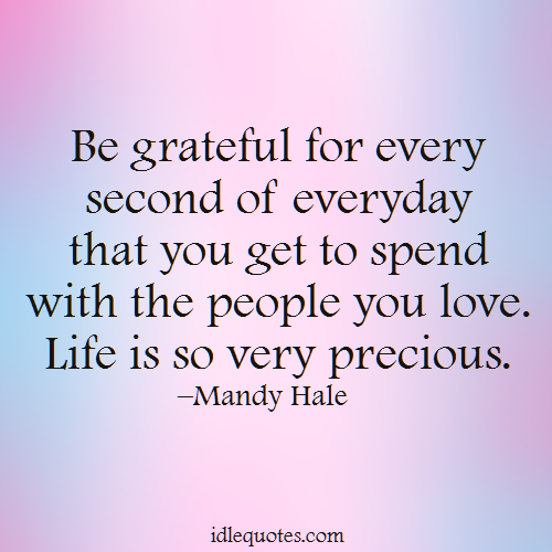 Quotes About Precious Life 60 Quotes Inspiration Life Is Precious Quotes