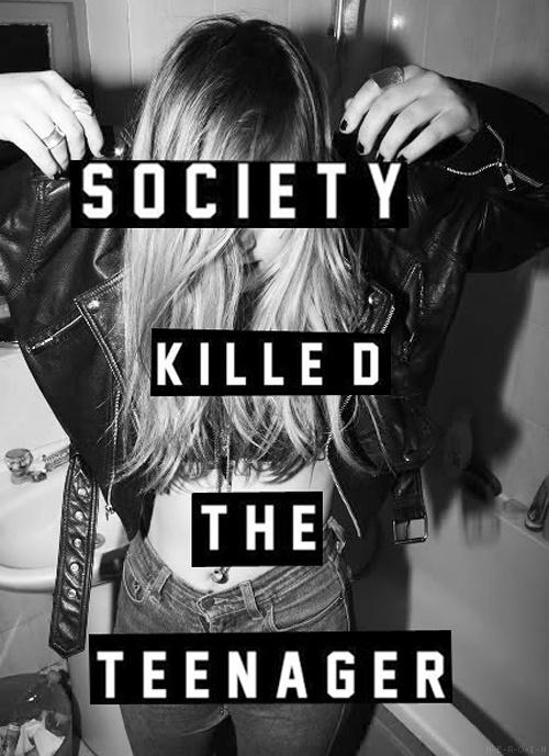sociaty killed the teenager essay