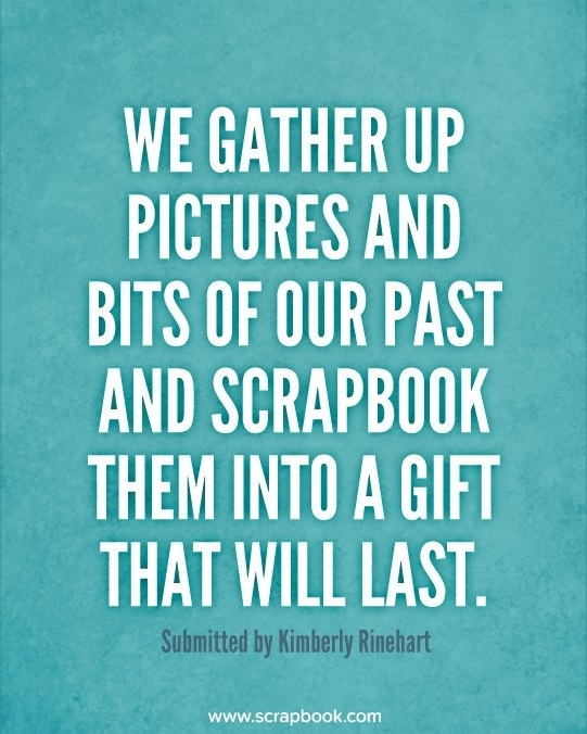 Quotes About Scrapbooking 48 Quotes