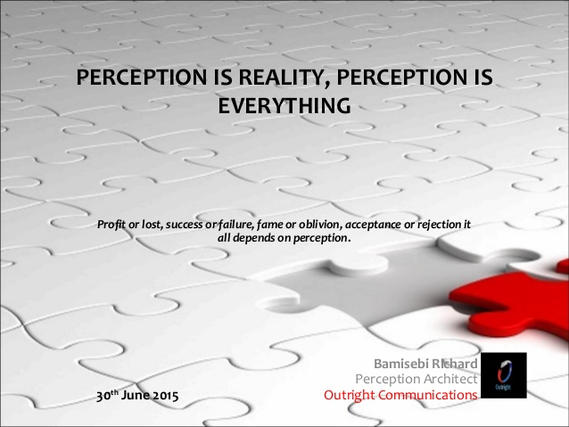 reality is perception essay University of california los angeles essays on self-perception and information revelation a dissertation submitted in partial satisfaction of the requirements for the degree.