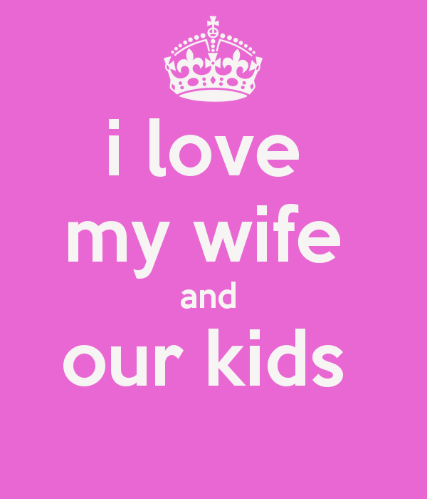 Quotes About My Wife And Daughter 60 Quotes Classy I Love My Wife Quotes