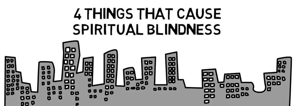the effects of spiritual blindness as Healing and family spiritual human wholeness as spiritual growth effects on the early christians they.