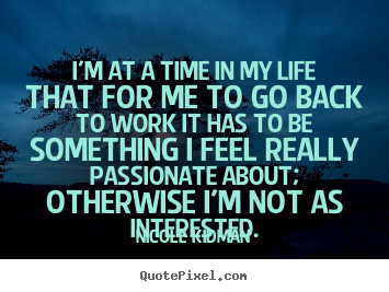 Quotes About Going Back To Work 50 Quotes