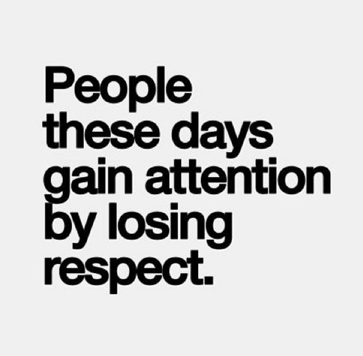 Quotes About Attention And Respect 54 Quotes
