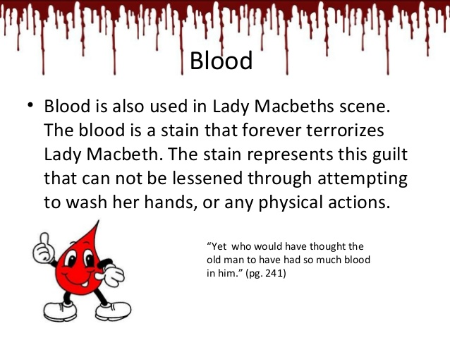 macbeth blood guilt essay Blood motif in macbeth this essay blood motif in macbeth and other not only foretell one's glory but also one's guilt in many contexts, blood symbolizes one.
