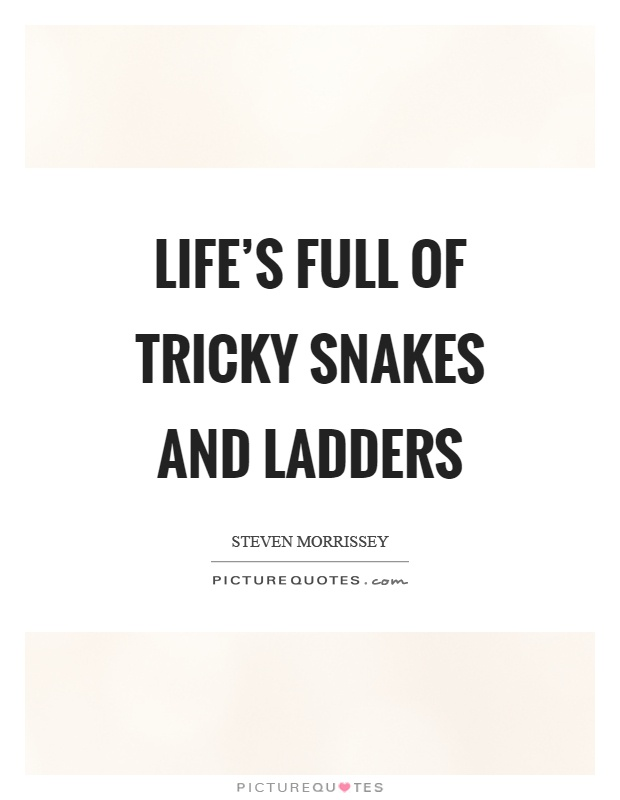 Quotes About Snakes And Ladders 26 Quotes