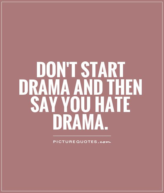 Quotes about Good Drama (76 quotes)