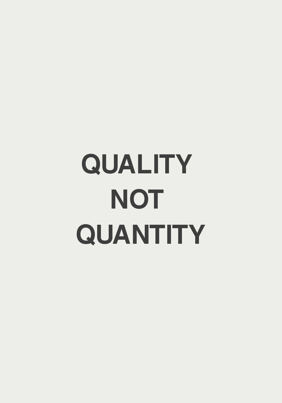 Quotes about quantity over quality
