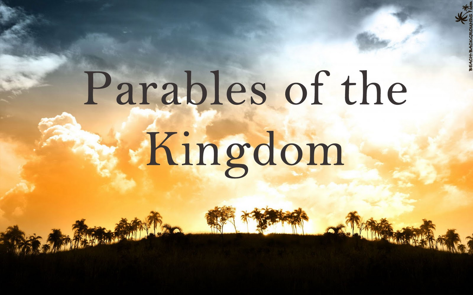 the parables of jesus who is god and what is the kingdom of heaven Parables: messages of christ's kingdom: in the sermon on the mount jesus described the blessedness of those who believe in him this blessedness includes 'the.