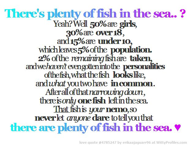 Plenty more fish in the sea similar quotes