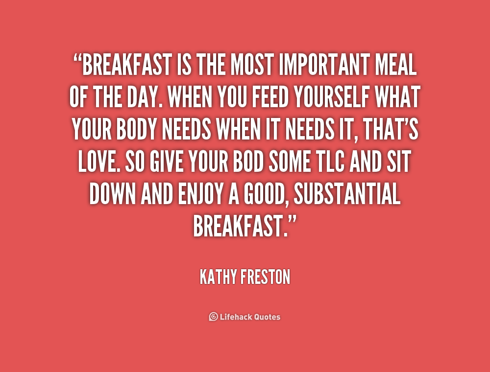 Quotes About Importance Of Breakfast 60 Quotes Mesmerizing Some Important Quotes