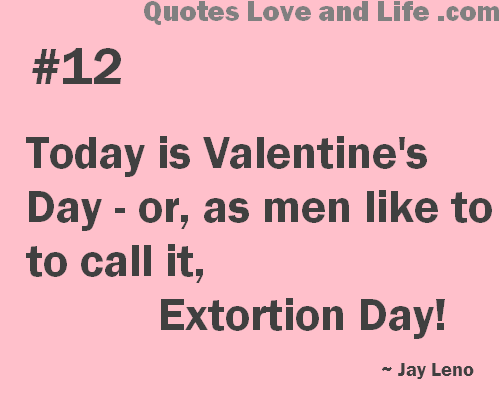 Quotes About Funny Valentines Day 49 Quotes