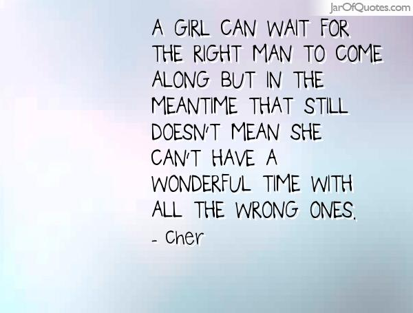 How to wait for the right man