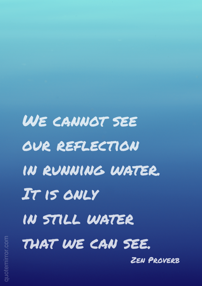 Quotes About Reflection In Water 60 Quotes Mesmerizing Water Quotes