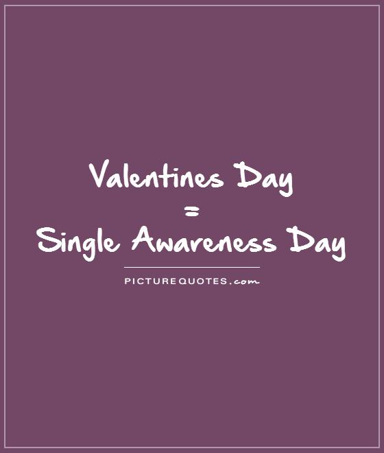 Quotes About Single On Valentines Day 40 Quotes Custom Valentines Day Singles Quotes