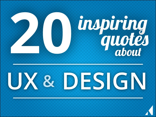 Quotes About User Experience Design 21 Quotes
