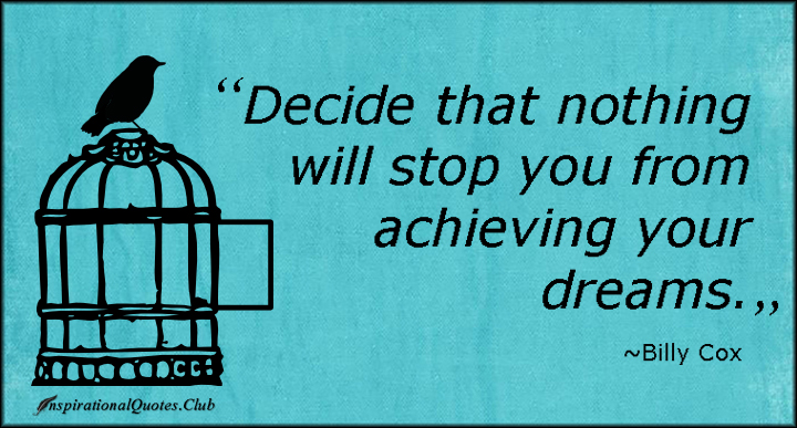 Quotes about Achieving Your Dreams (67 quotes)