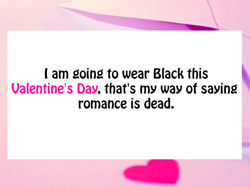 Quotes About Valentines Day Hate 40 Quotes Awesome Hate Valentine Day Quotes