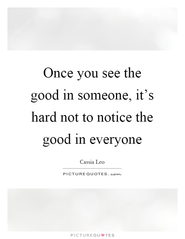 Quotes About Seeing Good In Everyone 60 Quotes Amazing The Good Quote