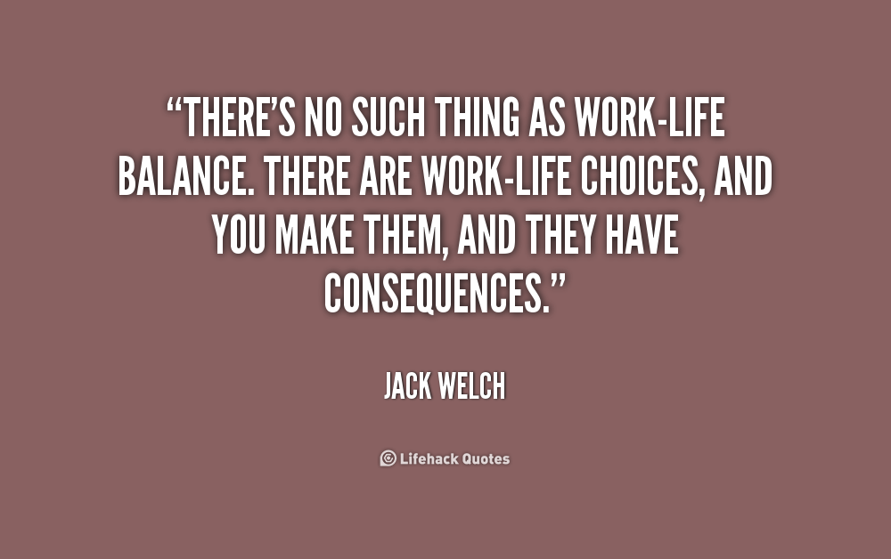Quotes About Life Balance 60 Quotes Magnificent Work Life Balance Quote