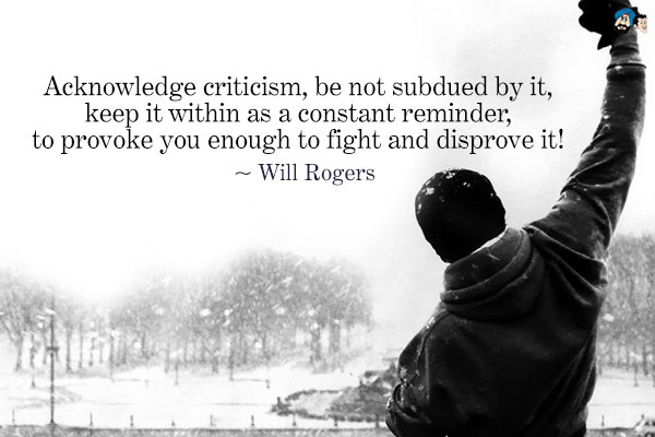 Criticism Quotes | Quotes About Fighting Criticism 32 Quotes