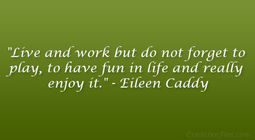 Quotes About Having Fun Enjoying Life (30 Quotes