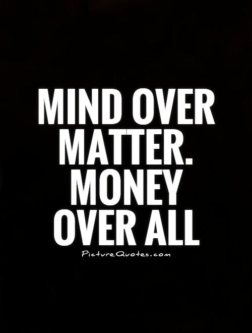 Quotes About Money On My Mind 60 Quotes Impressive Get Money Quotes