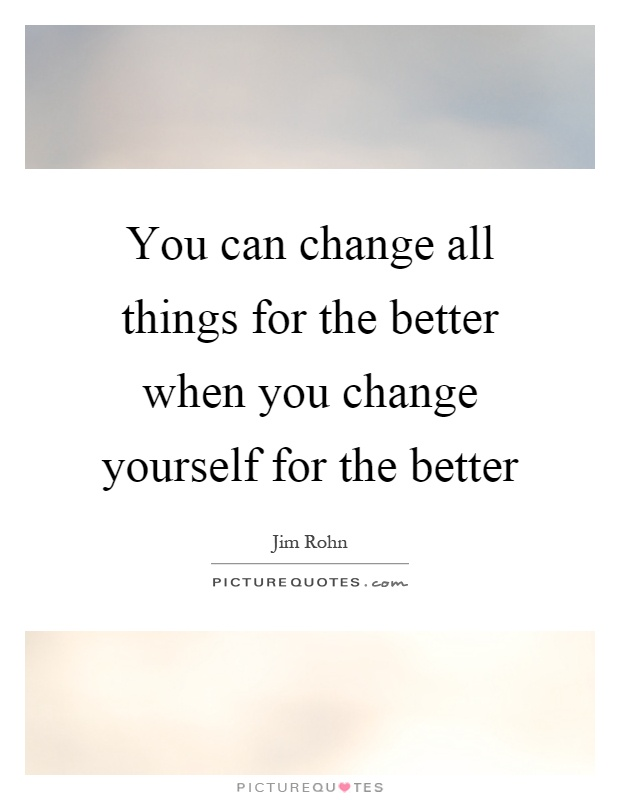 Quotes About Seeing Change In Yourself 16 Quotes