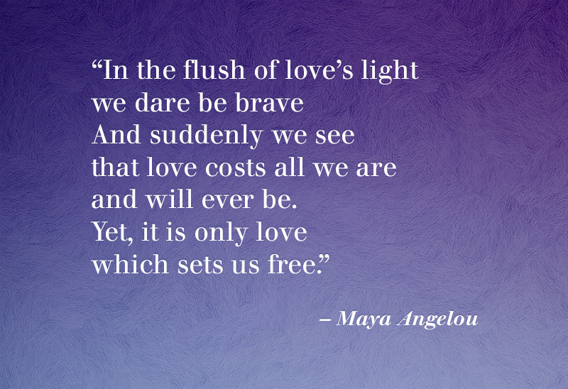 Quotes About Courage Maya Angelou 60 Quotes Classy Love Quotes Maya Angelou