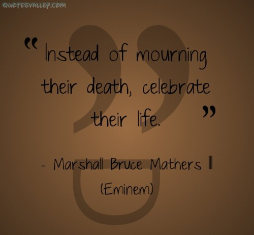 Quotes About Death Celebrate A Life 60 Quotes Extraordinary Life And Death Quotes