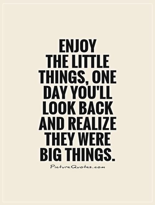 Quotes About Big And Small Things 97 Quotes