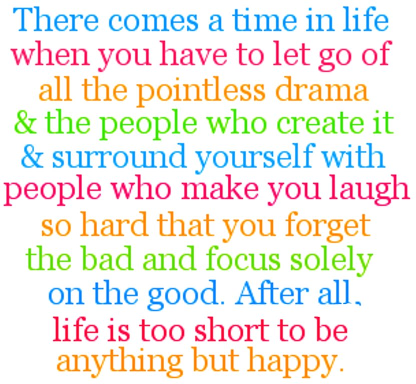 afa766e4d08f77 when you have to let go of all the pointless drama   the people who create  it   surround yourself with people who make you laugh