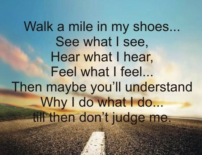 Walk A Mile In Someone Else S Shoes Quote