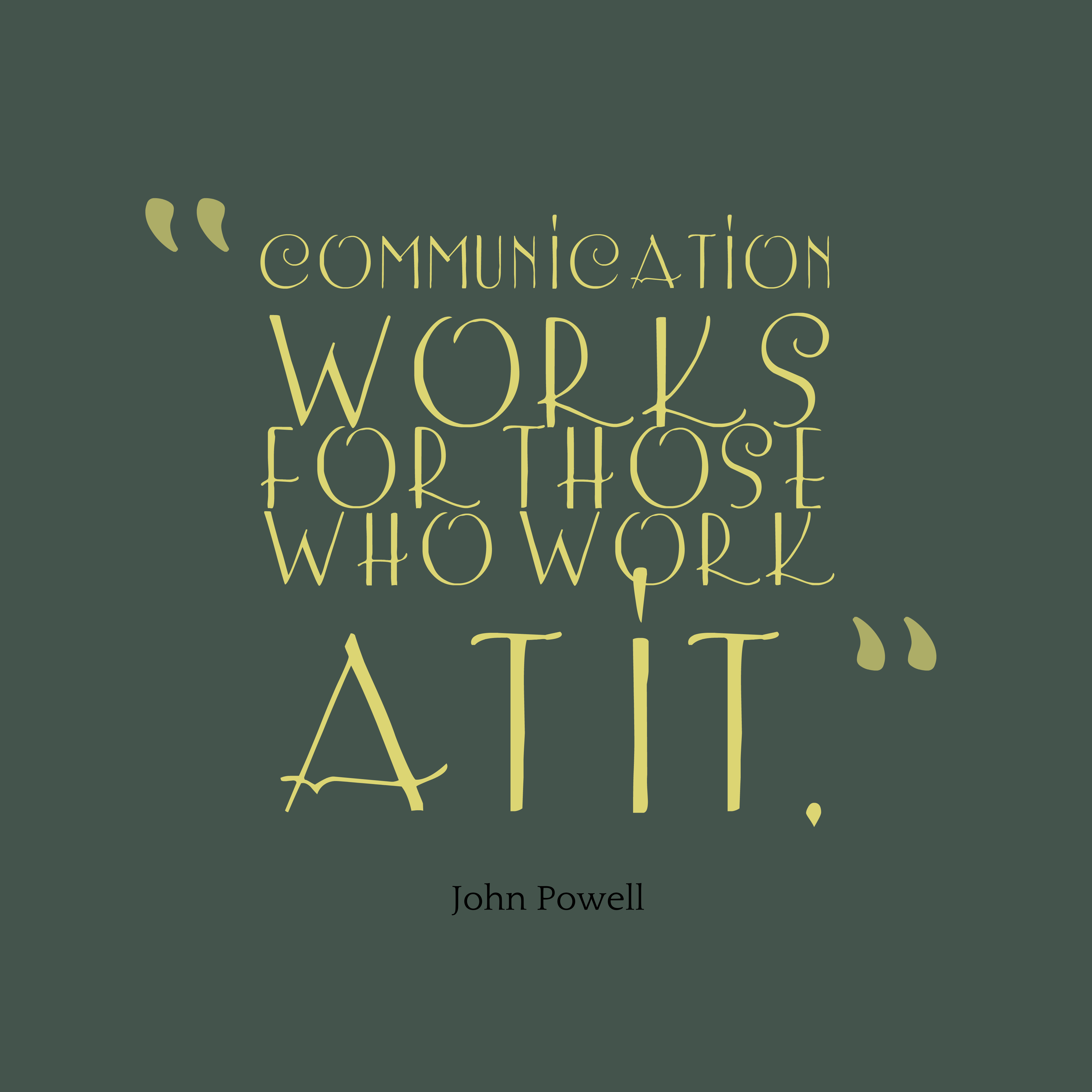 Quotes about Communication at work (29 quotes)