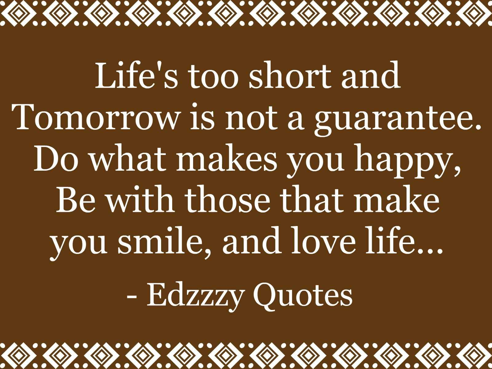 Quotes About Life Short 630 Quotes