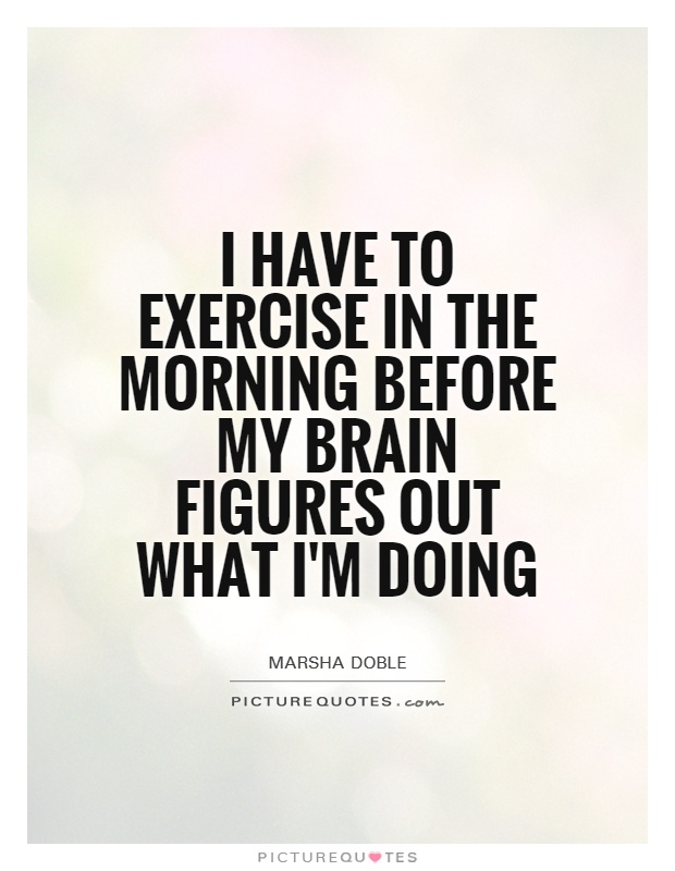 Morning Workout Quotes Amusing Quotes About Morning Workouts 40 Quotes