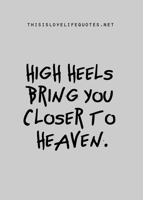 Quotes About Loving High Heels 20 Quotes