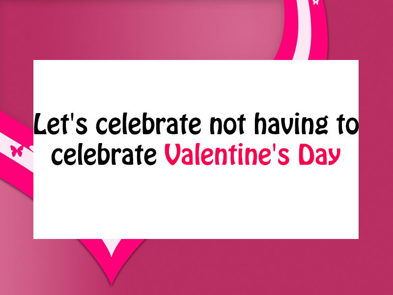 Quotes About Valentines Day Hate 40 Quotes Impressive Hate Valentine Day Quotes