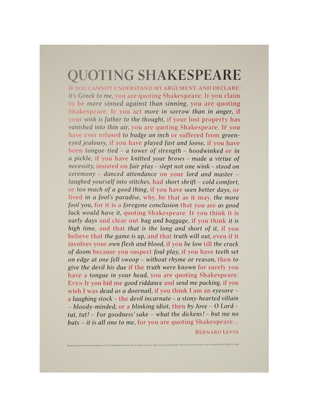 essay quoting shakespeare I have an english 12 exam today we have to write an essay for the exam i want to include a quote from shakespeare (keep in mind i have to memorize it, as i can&#39t bring anything into the exam with me.