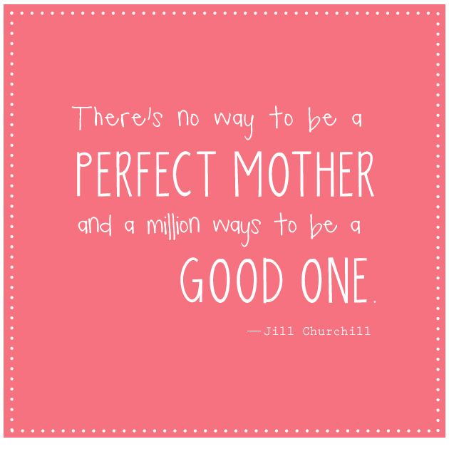 Good Mom Quotes: Quotes About Being A Good Mother (52 Quotes
