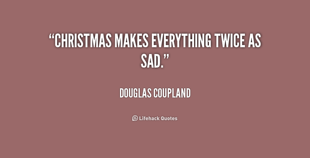 Quotes About Sad Christmas 22 Quotes