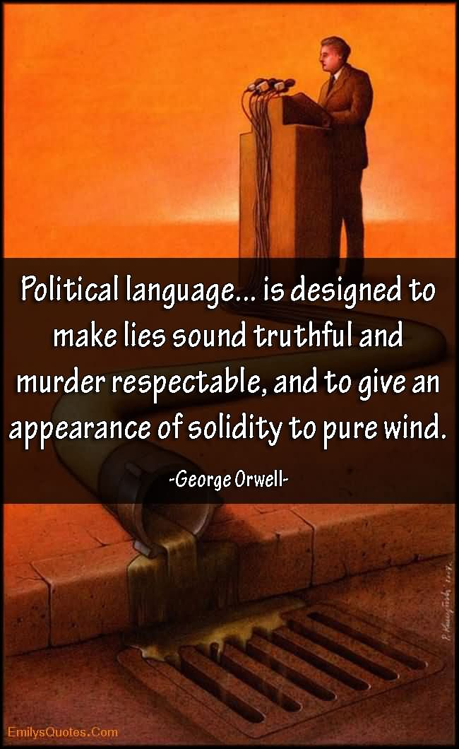 george orwell politics and the english language essay According to george orwell's politics in the english language, these habits must be eliminated in order to think clearly, if not, language will continue to be though the title of the essay introduces politics first and the english language last, orwell's thesis seems to consist of neither it consists of.