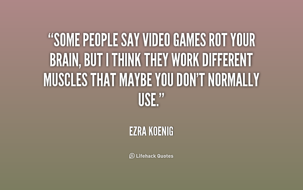 Quotes About Video Games And Love (59 Quotes