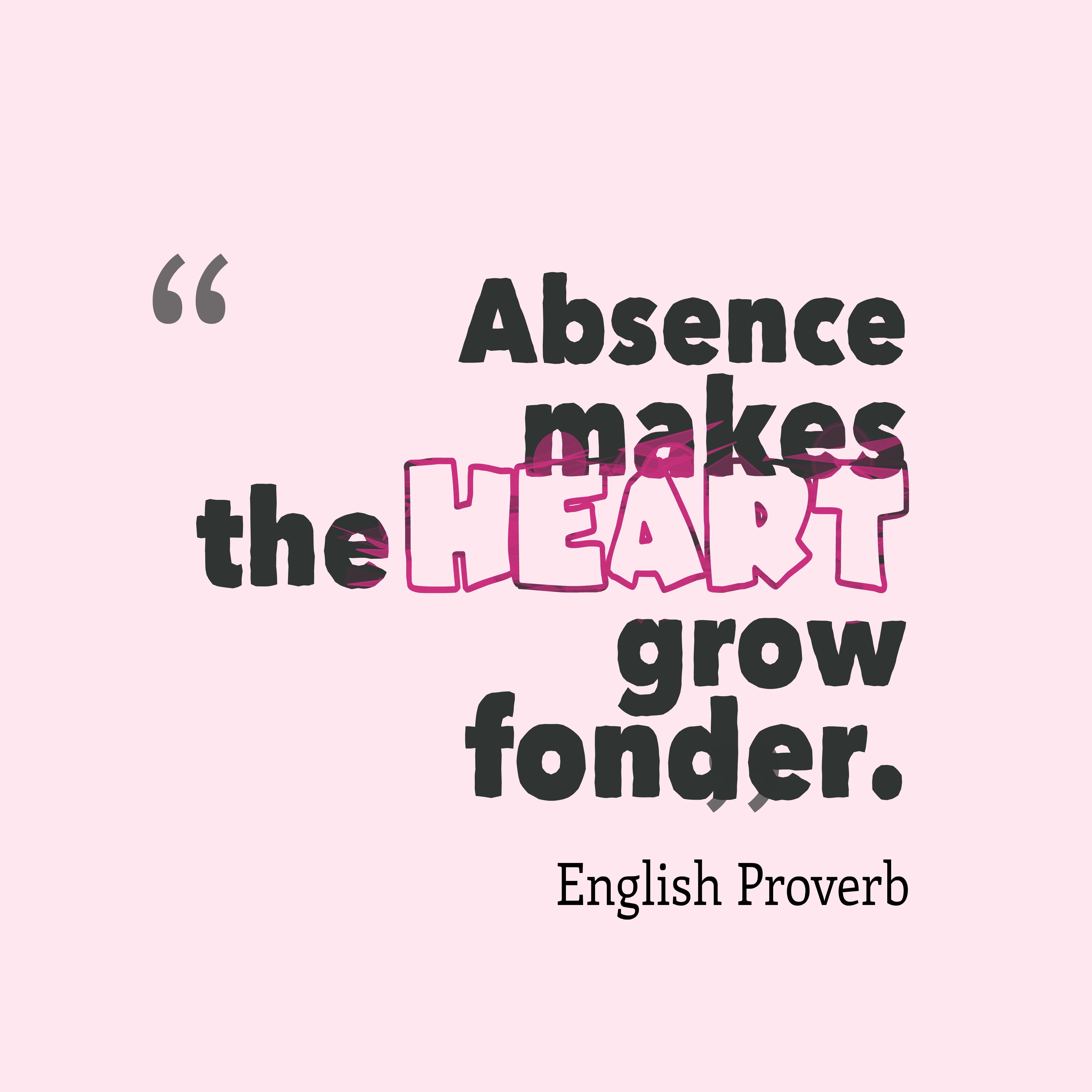 Distance makes heart grow fonder