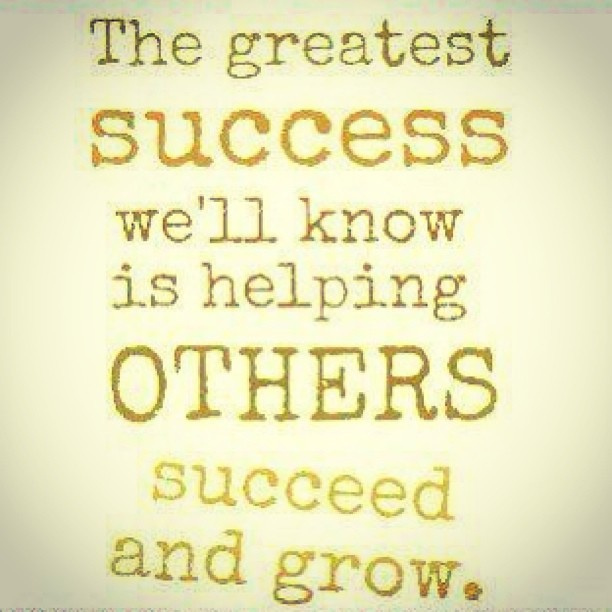 Quotes About Helping Others Succeed 18 Quotes
