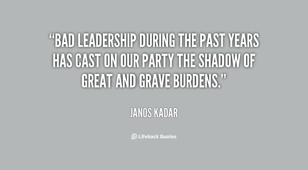 Bad Leadership Quotes Fair Bad Leadership Quotes Gorgeous Blind Faith In Bad Leaders Is Not