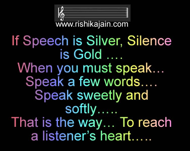speech is silver silence is golden essay Silence is more valuable than talking it keeps the audience in wonder and allows you to do what your intentions are without interference if you tell everyone what you're doing then people will interfere by questioning, recommending, or just trying to create obstacles.