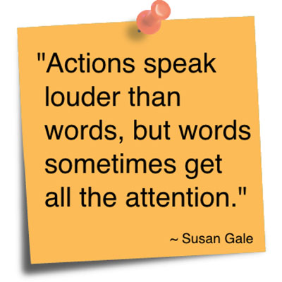actions speak louder than words but Actions speak louder than words meaning what you do carries more weight than what you say doing is better than just speaking your actions are more significant than your words.
