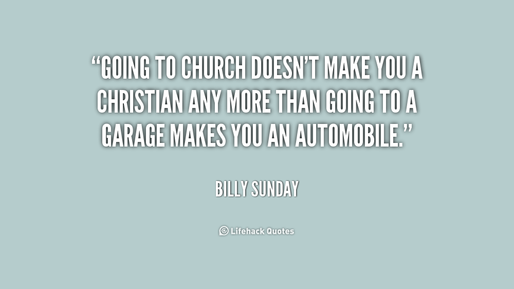 Quotes About Going To Church (112 Quotes