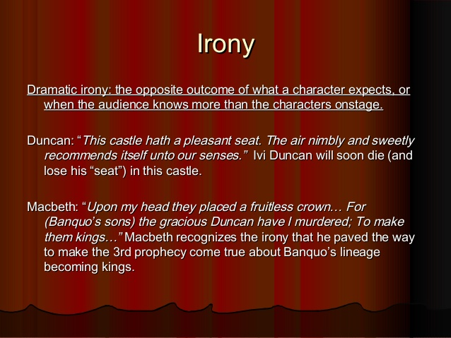 irony in macbeth essay The tragic irony of macbeth there are many types of irony used in macbeth without the irony, the tragedy would not be quite so tragic one type of irony used in macbeth is verbal irony this.